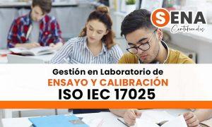 Gestión en Laboratorio de Ensayo y Calibración ISO IEC 17025