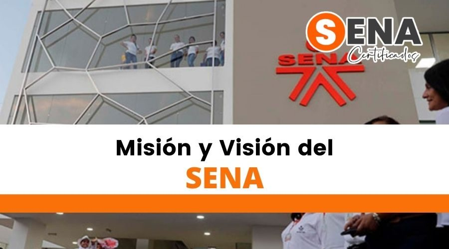 cual es la Misión y Visión del sena