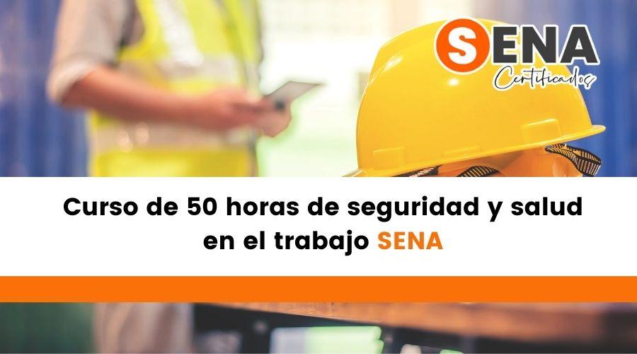 Curso de 50 horas de seguridad y salud en el trabajo Sena