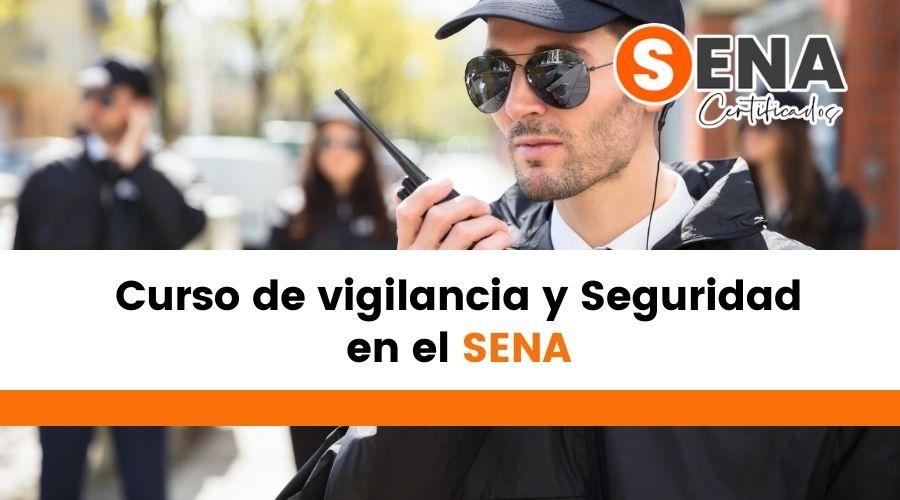 Curso de vigilancia y Seguridad en el Sena